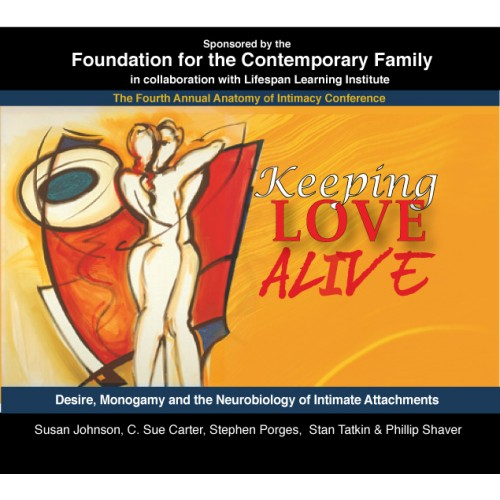 Keeping Love Alive - Desire, Monogamy & the Neurobiology of Intimate ...
