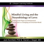 Mindful Living And The Neurobiology Of Love: Finding Inner Peace And Interpersonal Connection