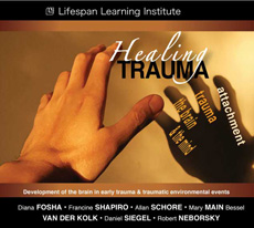Healing Trauma: Attachment, Trauma, the Brain and the Mind