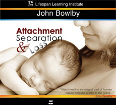 Attachment, Separation and Loss - John Bowlby - Video