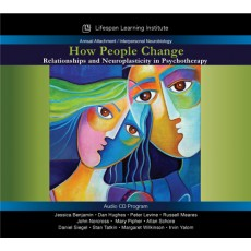 How People Change: Relationships and Neuroplasticity in Psychotherapy (Full MP3 digital program)