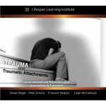 Trauma and Traumatic Attachments (FULL MP3 digital Program)
