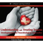 Understanding and Treating Trauma: Developmental and Neurological Approaches