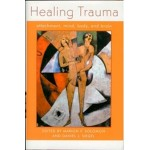 Healing Trauma: Attachment, Mind, Body, and Brain